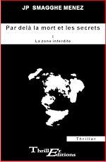 Télécharger le livre :  Par delà la mort et les secrets - I - La zone interdite