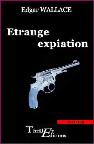 Téléchargez le livre :  Étrange expiation