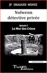 Télécharger le livre : Nolwenn détective privée - 3 - La Mer des Crises