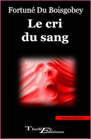 Téléchargez le livre :  Le cri du sang
