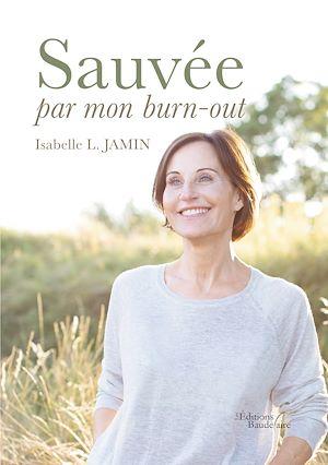 Téléchargez le livre :  Sauvée par mon burn-out