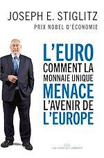 Télécharger cet ebook : L'Euro : comment la monnaie unique menace l'avenir de l'Europe