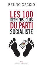 Télécharger cet ebook : Les 100 derniers jours du Parti Socialiste