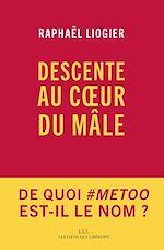 Télécharger le livre :  Descente au coeur du mâle