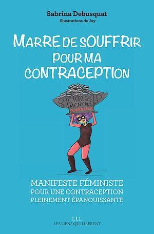 Téléchargez le livre :  Marre de souffrir pour ma contraception !