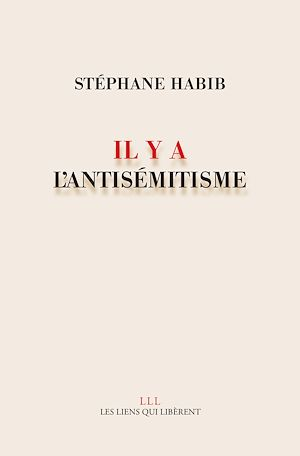 Téléchargez le livre :  Il y a l'antisémitisme