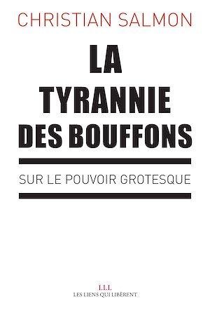 Téléchargez le livre :  La tyrannie des bouffons