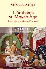 Télécharger le livre :  L'érotisme au Moyen-Age : Le corps, le désir, l'amour