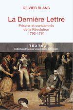 Télécharger le livre :  La dernière lettre : Prisons et condamnés de la Révolution (1793-1794)