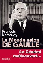 Télécharger le livre :  Le Monde selon De Gaulle