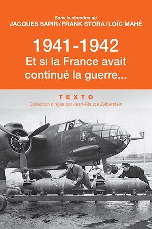 Téléchargez le livre :  1941-1942. Et si la France avait continué la guerre…