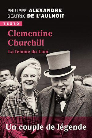 Téléchargez le livre :  Clementine Churchill. La femme du lion
