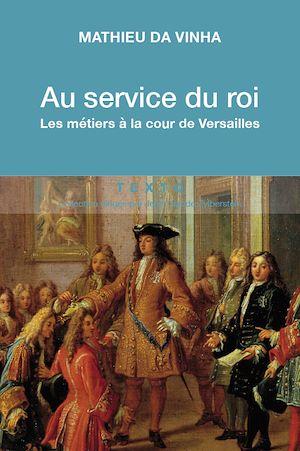 Téléchargez le livre :  Au service du roi - Les métiers à la cour de Versailles