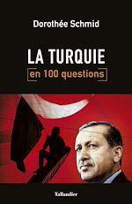 Télécharger cet ebook : La Turquie en 100 questions