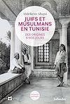 Téléchargez le livre numérique:  Juifs et musulmans en Tunisie