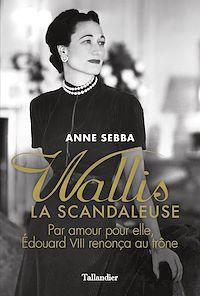 Télécharger le livre : Wallis la scandaleuse