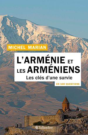 Téléchargez le livre :  L'Arménie et les Arméniens en 100 questions