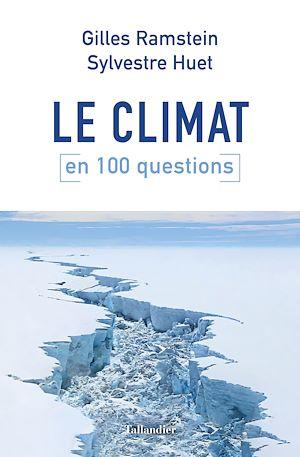 Téléchargez le livre :  Le Climat en 100 questions