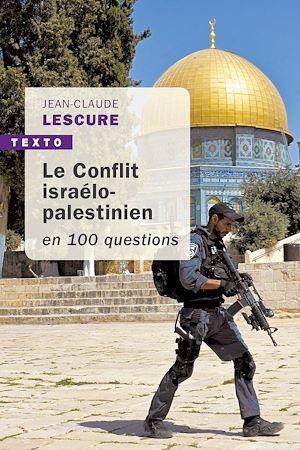 Téléchargez le livre :  Le conflit isréalo-palestinien en 100 questions