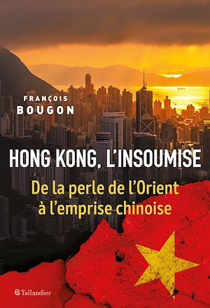 Téléchargez le livre :  Hong Kong l'insoumise