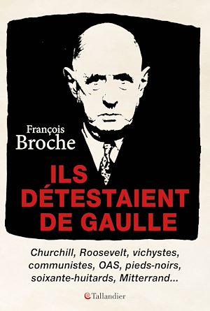 Téléchargez le livre :  Ils détestaient De Gaulle