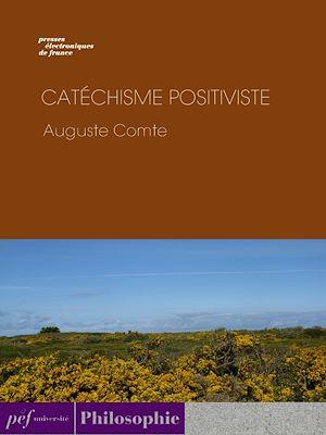 Téléchargez le livre :  Catéchisme positiviste