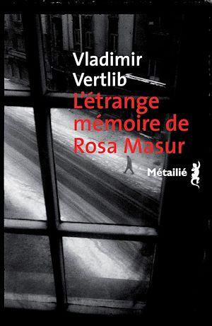 Téléchargez le livre :  L'étrange mémoire de Rosa Masur