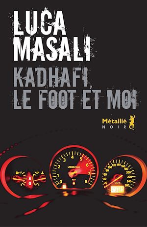 Téléchargez le livre :  Kadhafi, le foot et moi