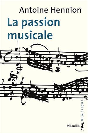 Téléchargez le livre :  La Passion musicale