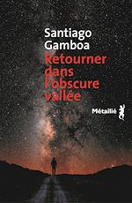 Télécharger le livre :  Retourner dans l'obscure vallée