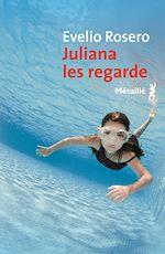 Télécharger le livre :  Juliana les regarde