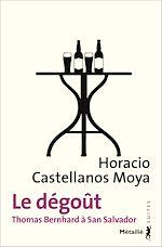 Télécharger le livre :  Le dégoût - Thomas Bernhard à San Salvador