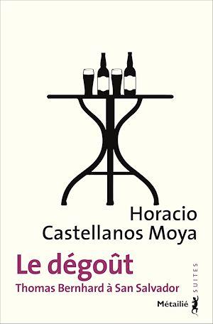 Téléchargez le livre :  Le dégoût - Thomas Bernhard à San Salvador