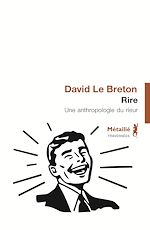 Télécharger le livre :  Rire - Une anthropologie du rieur