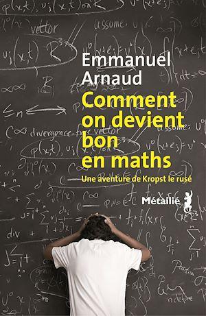 Téléchargez le livre :  Comment on devient bon en maths