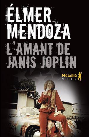 Téléchargez le livre :  L'Amant de Janis Joplin