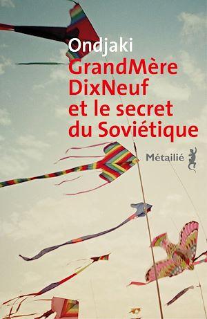 Téléchargez le livre :  GrandMèreDixNeuf et le secret du Soviétique