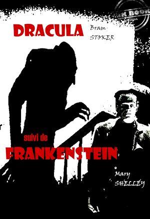 Téléchargez le livre :  Dracula (suivi de Frankenstein)