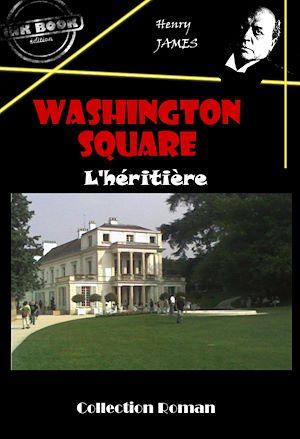 Téléchargez le livre :  Washington square : L'héritière
