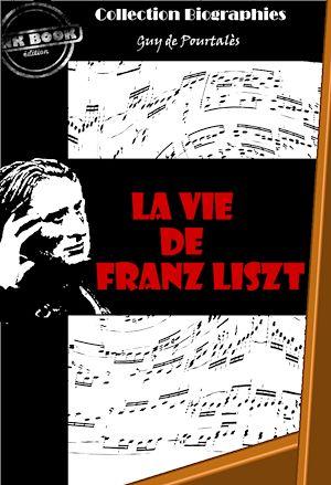 Téléchargez le livre :  La vie de Franz Liszt