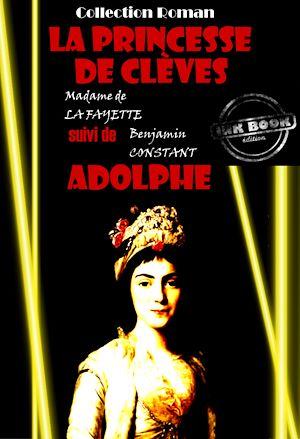 Téléchargez le livre :  La princesse de Clèves (suivi de Adolphe par Benjamin Constant)