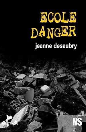 Téléchargez le livre :  Ecole danger