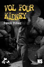 Télécharger le livre :  Vol pour Kidney