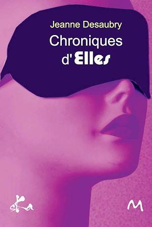 Téléchargez le livre :  Chroniques d'Elles