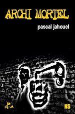 Télécharger le livre :  Archi mortel