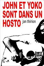 Télécharger le livre :  John et Yoko sont dans un hosto