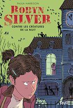 Télécharger cet ebook : Robyn Silver contre les créatures de la nuit