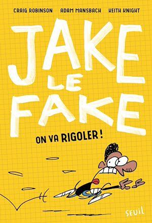 Téléchargez le livre :  Jake le Fake - tome 2