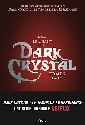 Téléchargez le livre :  Le Chant du Dark Crystal - tome 2
