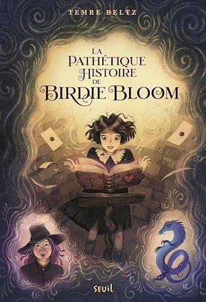 Téléchargez le livre :  La pathétique histoire de Birdie Bloom